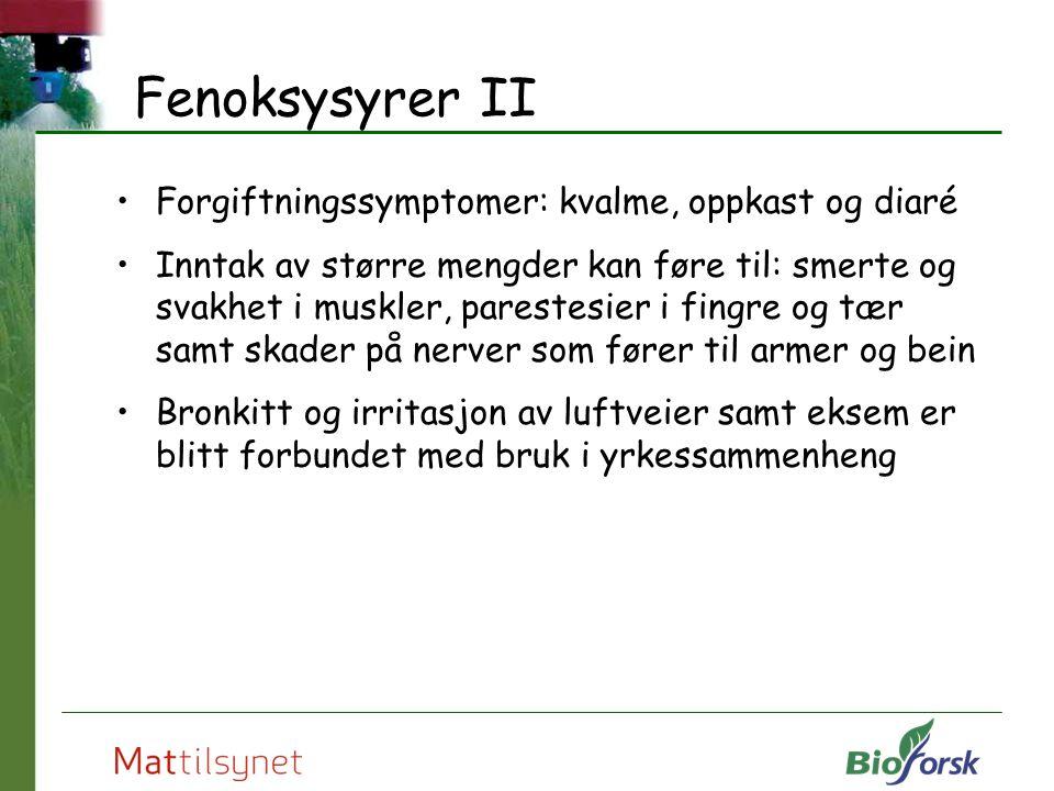Fenoksysyrer II Forgiftningssymptomer: kvalme, oppkast og diaré