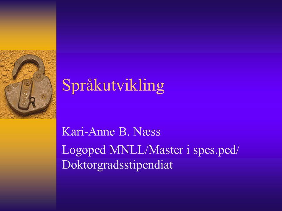Språkutvikling Kari-Anne B. Næss