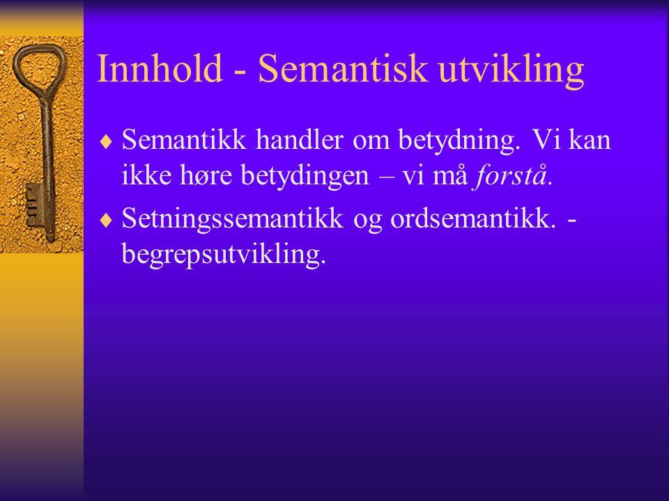 Innhold - Semantisk utvikling