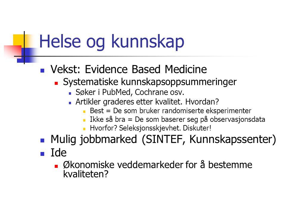 Helse og kunnskap Vekst: Evidence Based Medicine