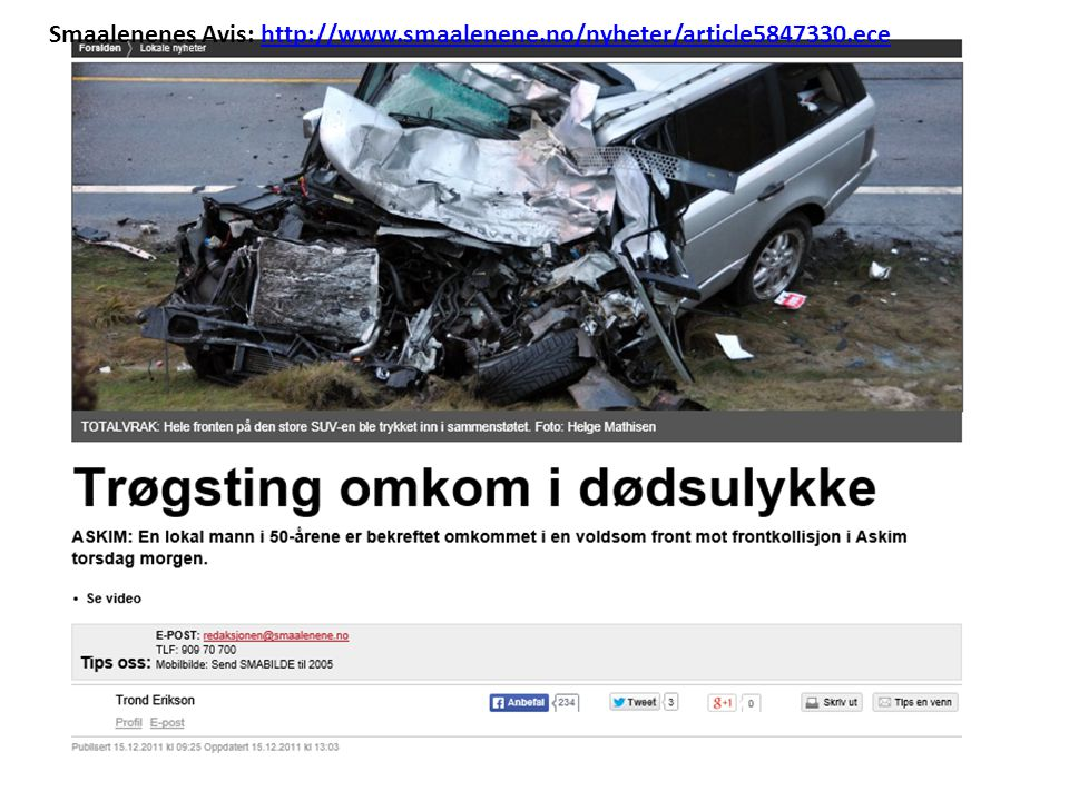 Smaalenenes Avis: http://www.smaalenene.no/nyheter/article5847330.ece