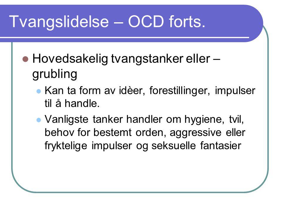 Tvangslidelse – OCD forts.