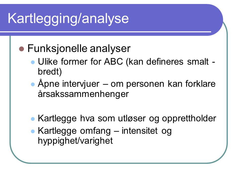 Kartlegging/analyse Funksjonelle analyser
