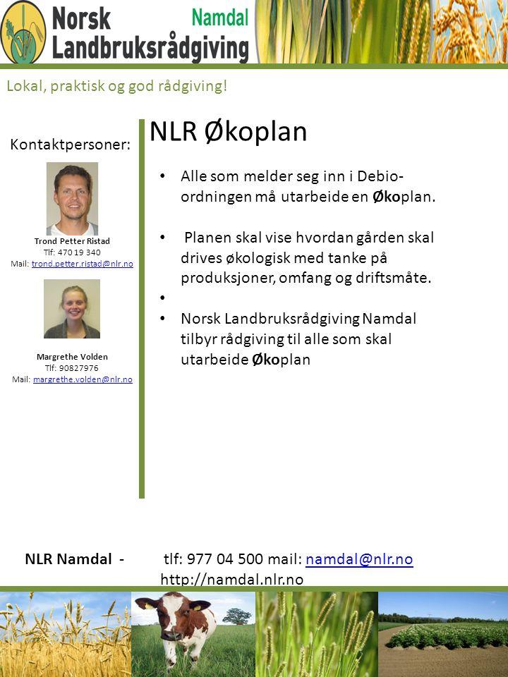 NLR Økoplan Lokal, praktisk og god rådgiving! Kontaktpersoner: