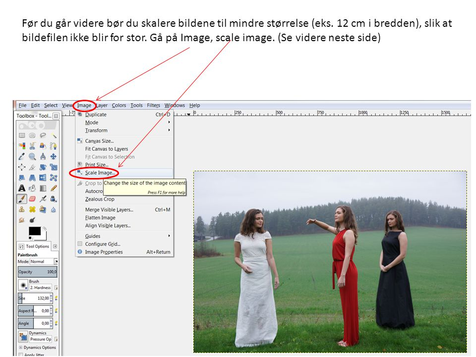 Før du går videre bør du skalere bildene til mindre størrelse (eks