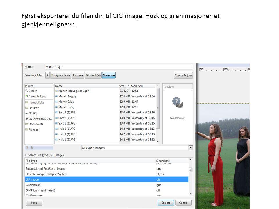 Først eksporterer du filen din til GIG image