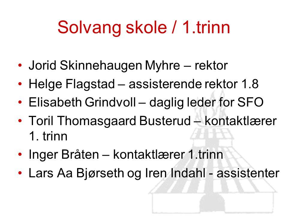 Solvang skole / 1.trinn Jorid Skinnehaugen Myhre – rektor