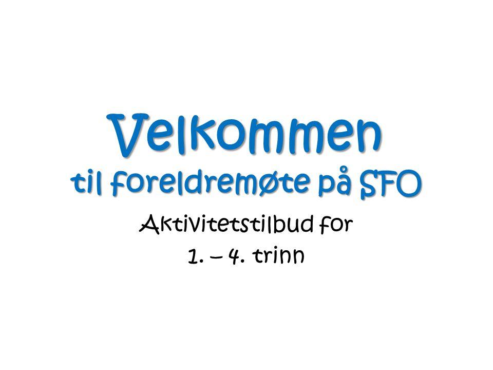Velkommen til foreldremøte på SFO