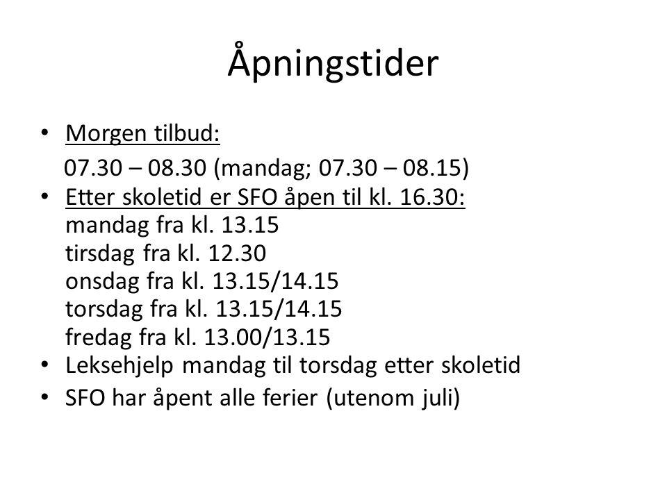 Åpningstider Morgen tilbud: 07.30 – 08.30 (mandag; 07.30 – 08.15)