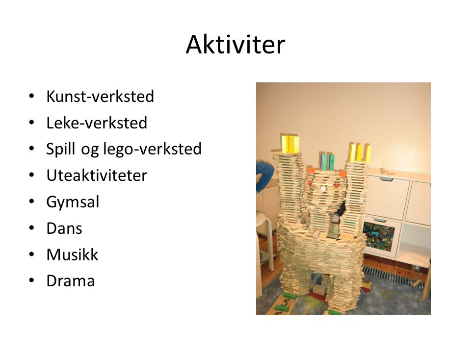 Aktiviter Kunst-verksted Leke-verksted Spill og lego-verksted