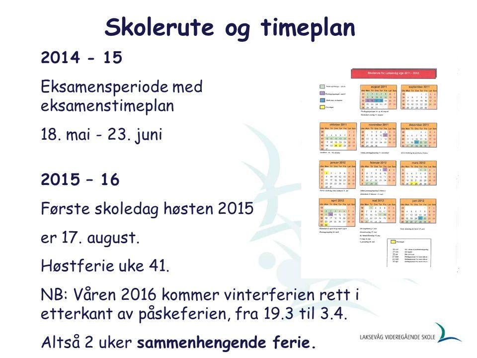 Skolerute og timeplan 2014 - 15 Eksamensperiode med eksamenstimeplan