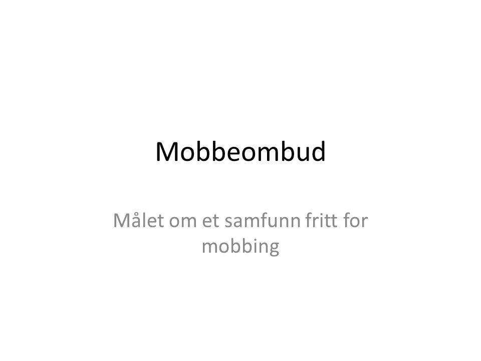 Målet om et samfunn fritt for mobbing