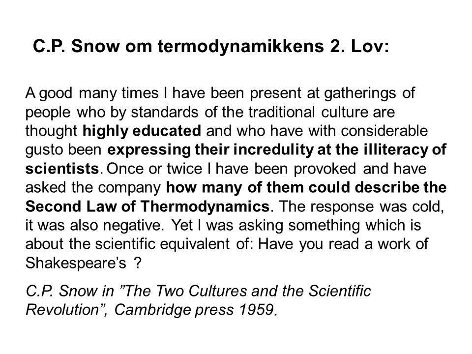 C.P. Snow om termodynamikkens 2. Lov: