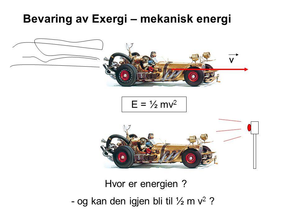Bevaring av Exergi – mekanisk energi