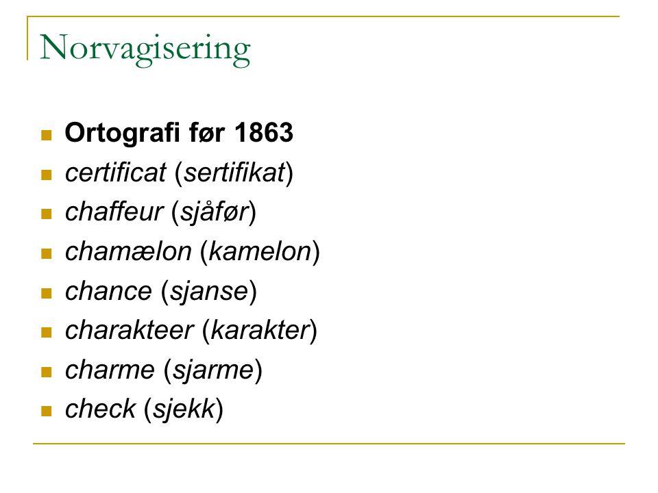 Norvagisering Ortografi før 1863 certificat (sertifikat)