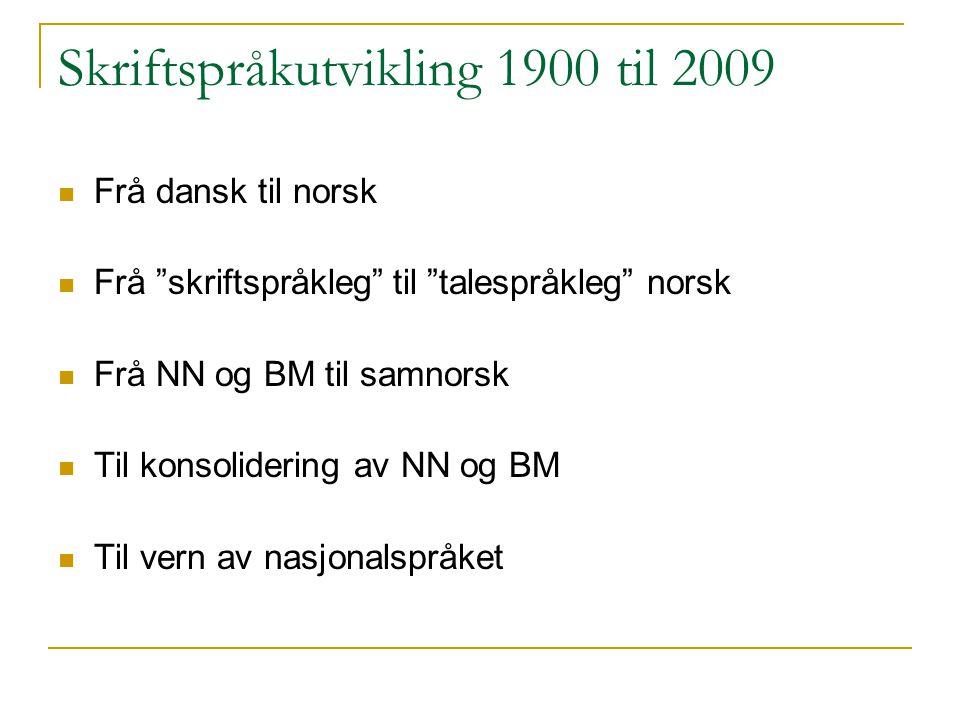 Skriftspråkutvikling 1900 til 2009