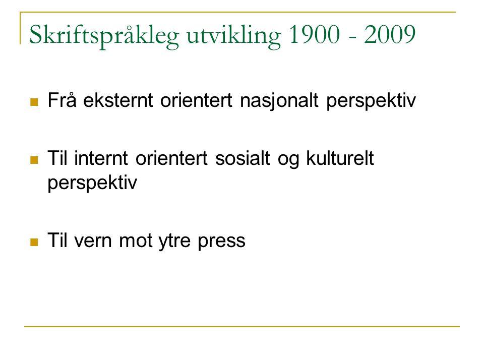 Skriftspråkleg utvikling 1900 - 2009
