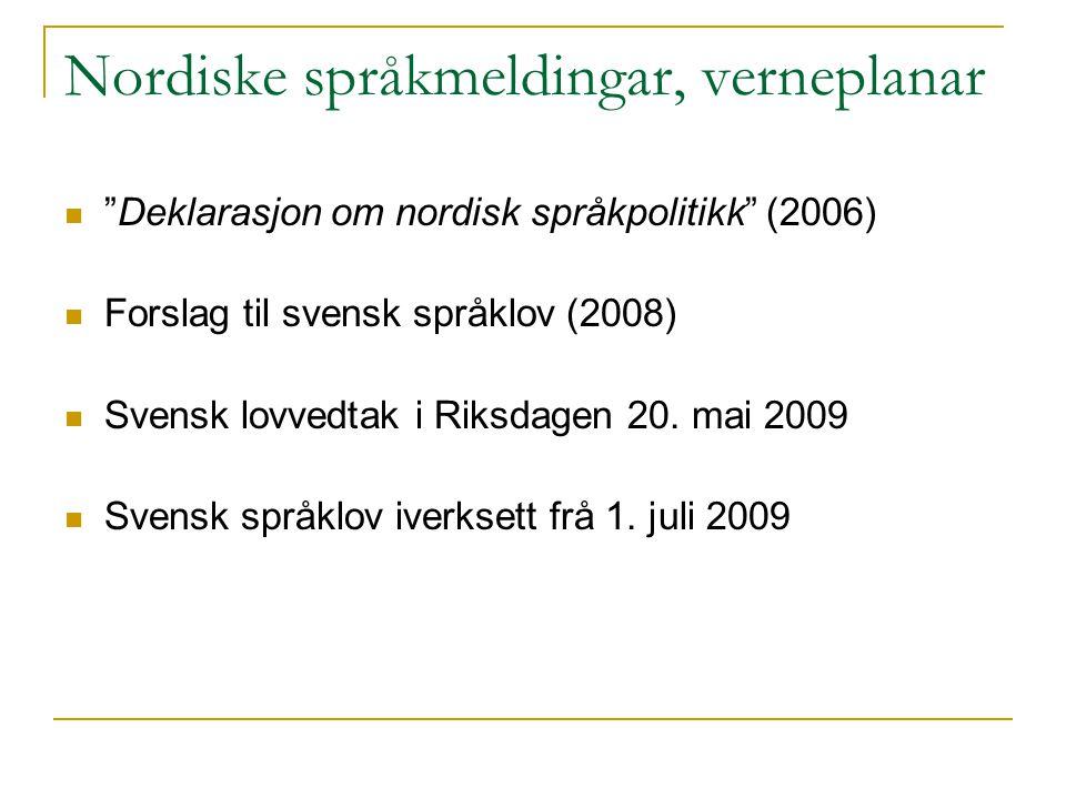 Nordiske språkmeldingar, verneplanar