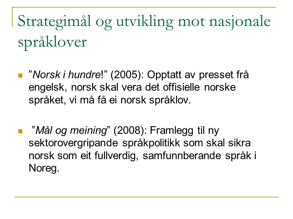 Strategimål og utvikling mot nasjonale språklover