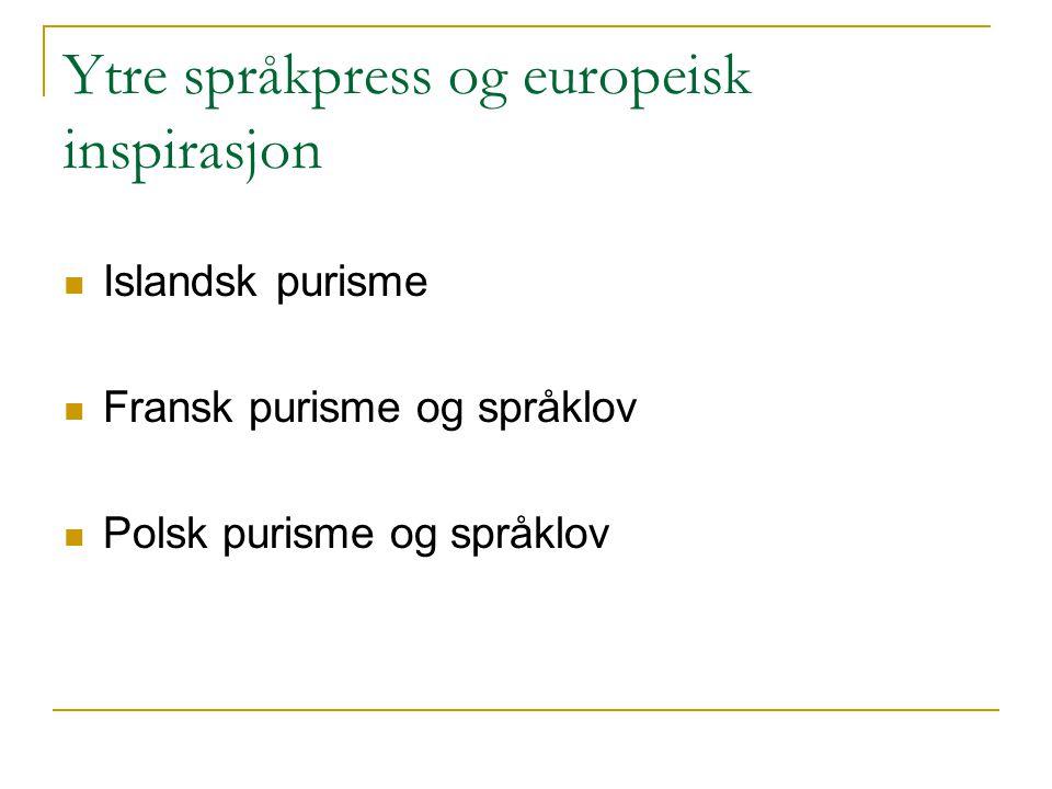 Ytre språkpress og europeisk inspirasjon