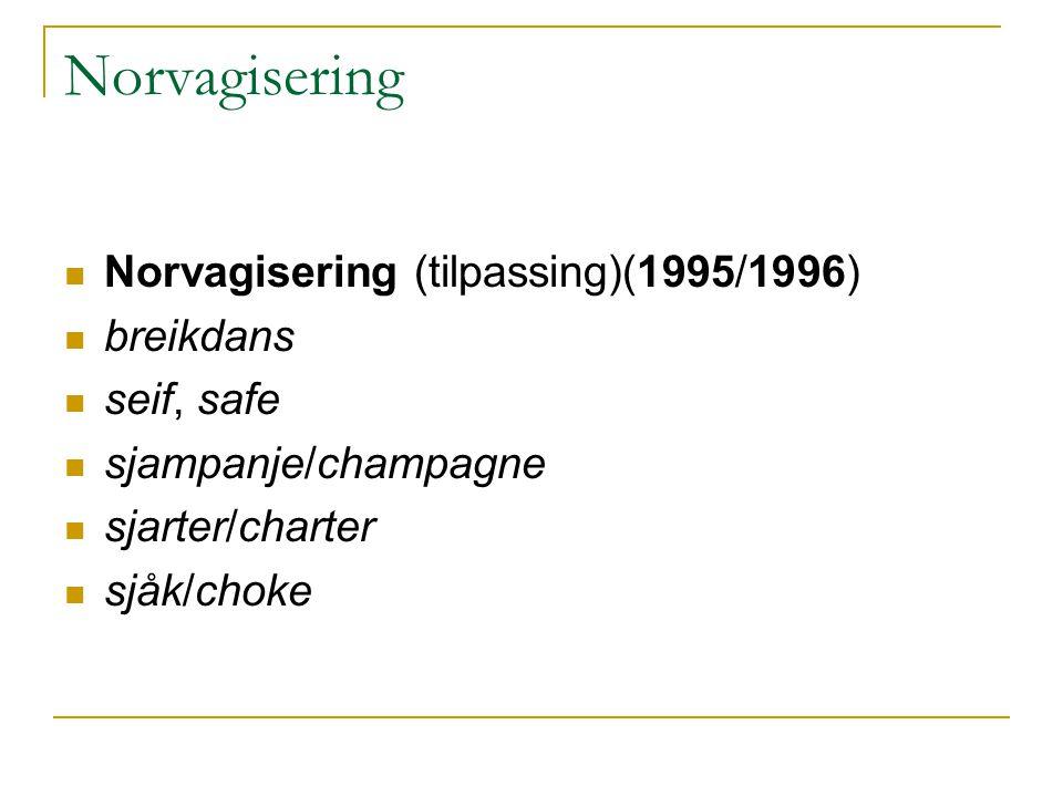 Norvagisering Norvagisering (tilpassing)(1995/1996) breikdans
