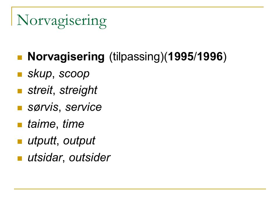 Norvagisering Norvagisering (tilpassing)(1995/1996) skup, scoop