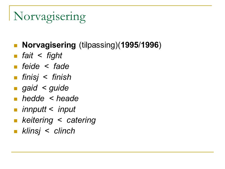 Norvagisering Norvagisering (tilpassing)(1995/1996) fait < fight