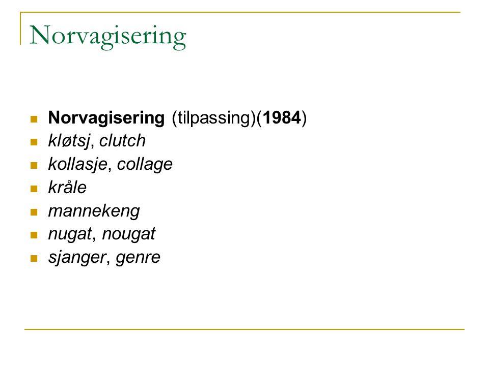 Norvagisering Norvagisering (tilpassing)(1984) kløtsj, clutch