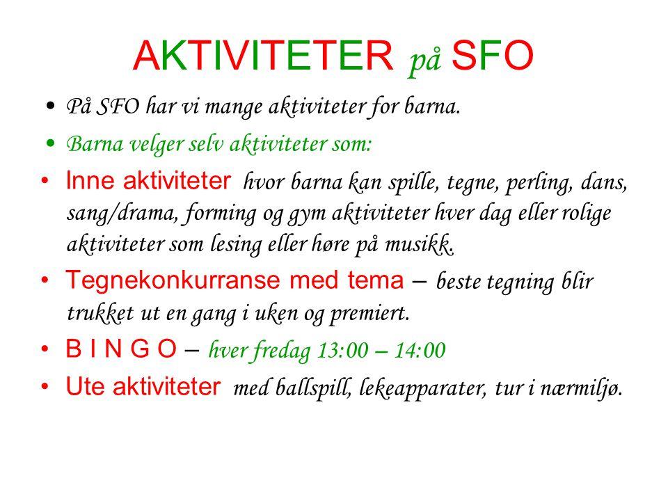 AKTIVITETER på SFO På SFO har vi mange aktiviteter for barna.