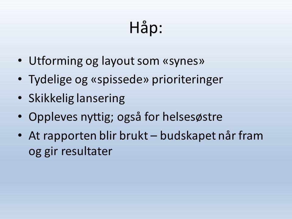 Håp: Utforming og layout som «synes»