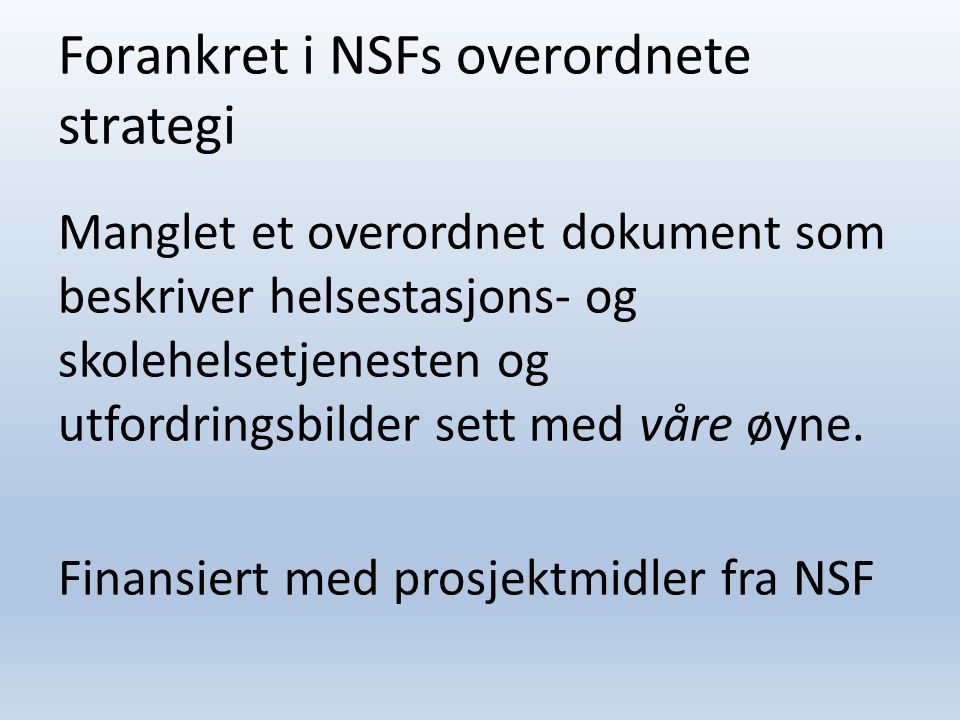 Forankret i NSFs overordnete strategi