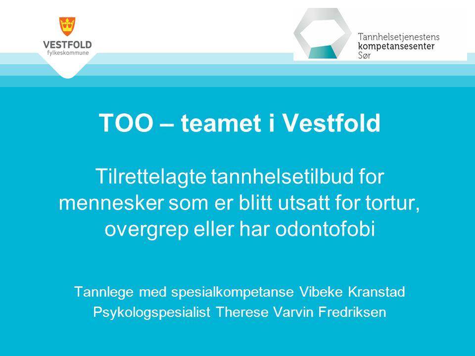 TOO – teamet i Vestfold Tilrettelagte tannhelsetilbud for mennesker som er blitt utsatt for tortur, overgrep eller har odontofobi