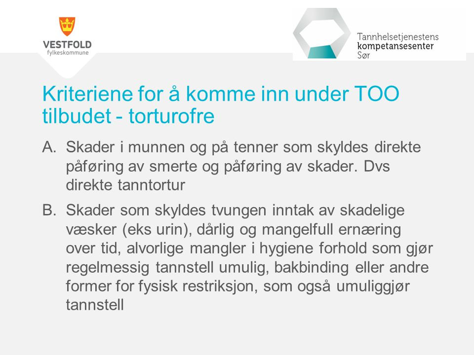 Kriteriene for å komme inn under TOO tilbudet - torturofre