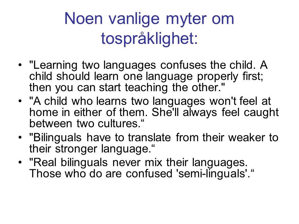 Noen vanlige myter om tospråklighet: