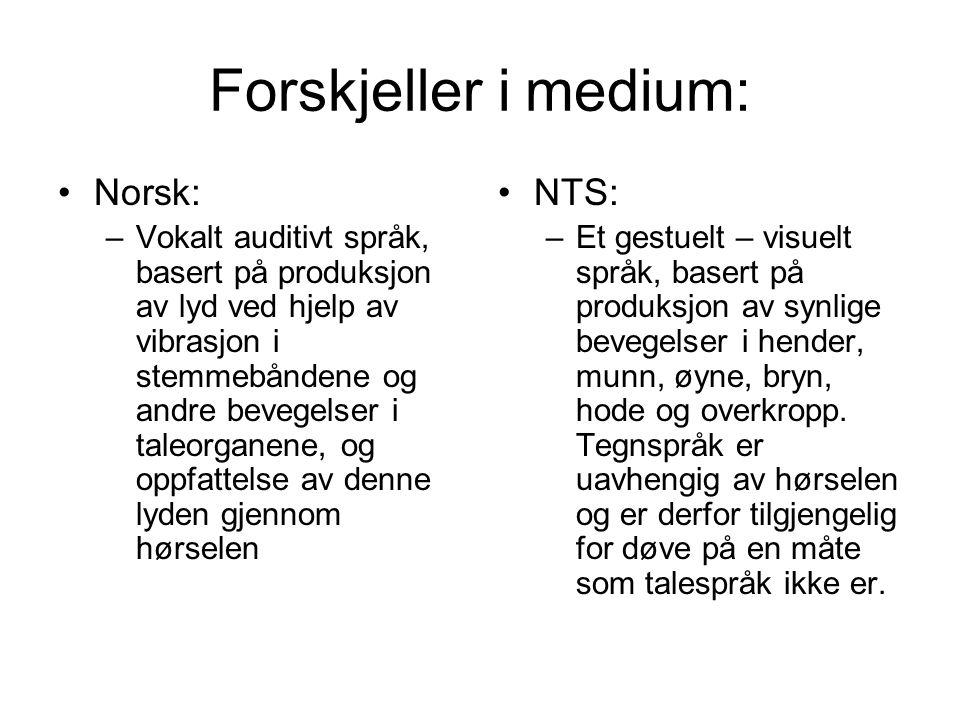 Forskjeller i medium: Norsk: NTS: