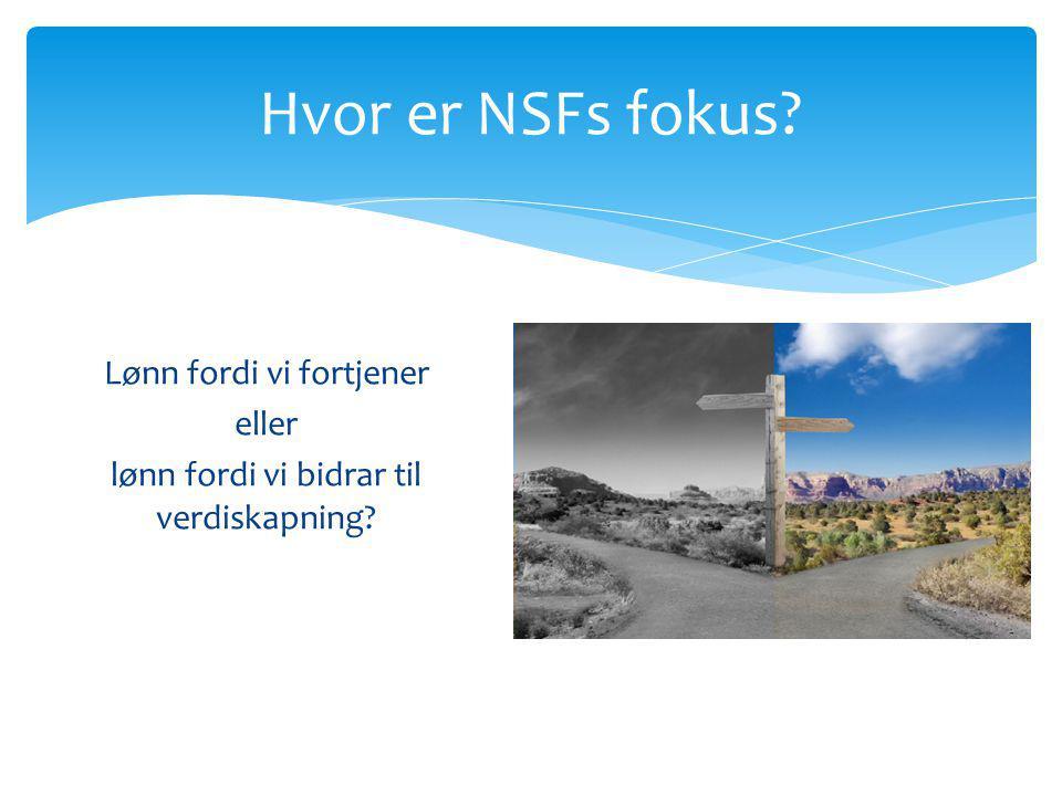 Hvor er NSFs fokus Lønn fordi vi fortjener eller