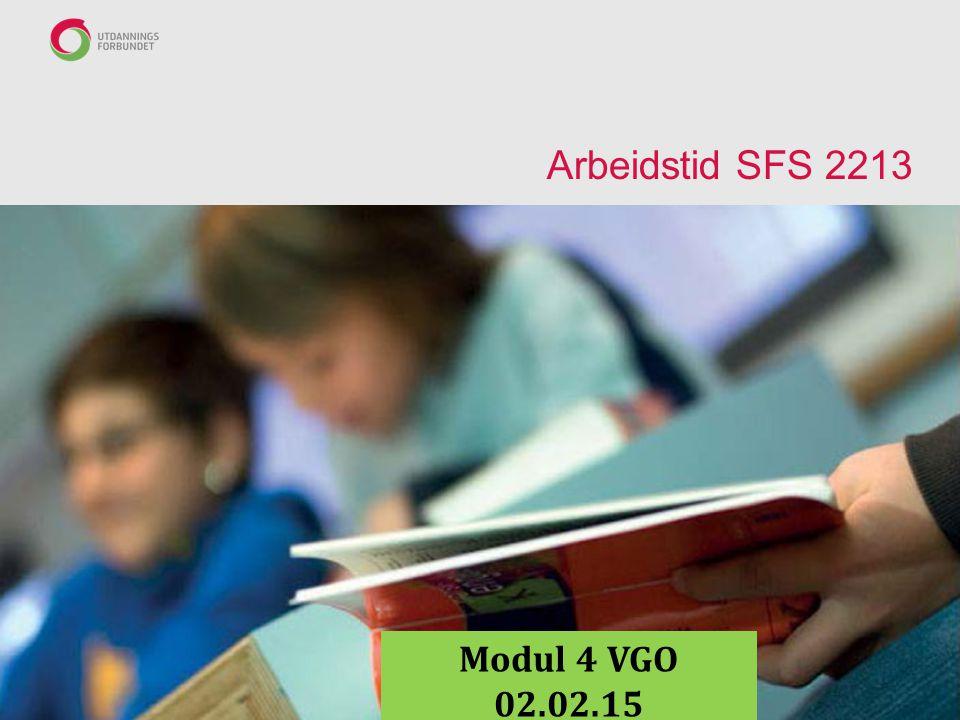 Arbeidstid SFS 2213 Modul 4 VGO 02.02.15