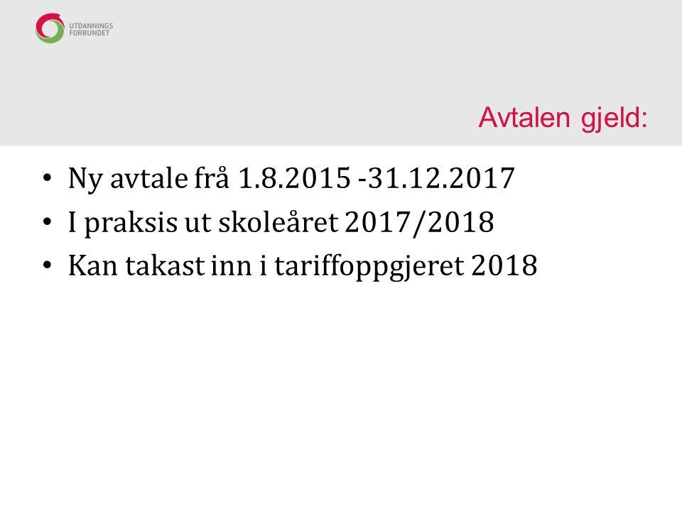 I praksis ut skoleåret 2017/2018 Kan takast inn i tariffoppgjeret 2018