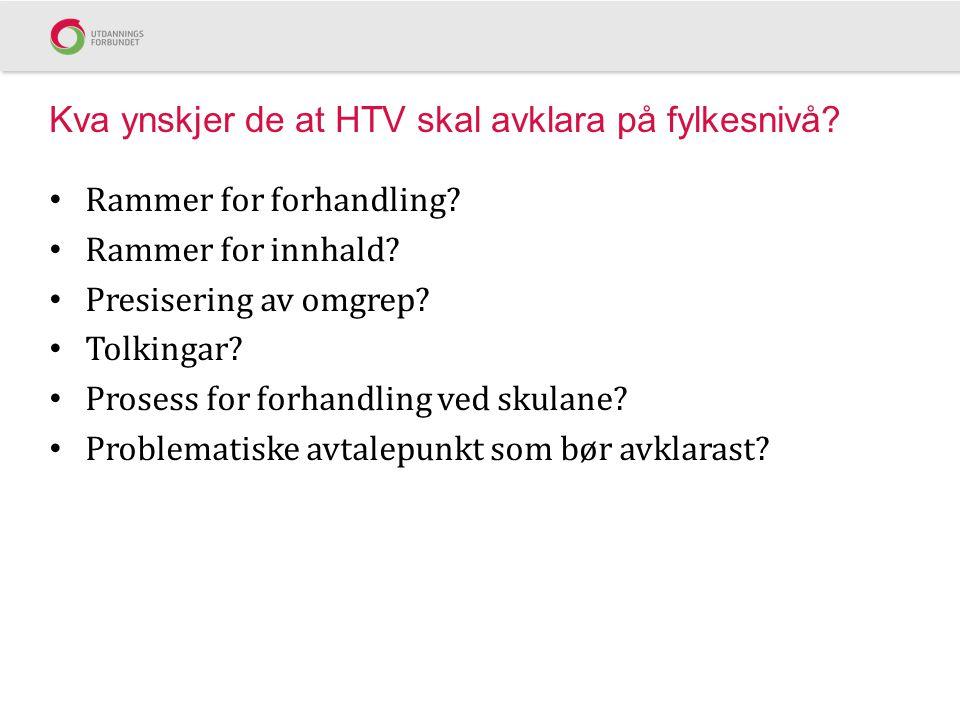 Kva ynskjer de at HTV skal avklara på fylkesnivå
