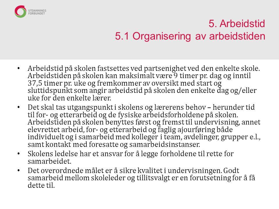 5. Arbeidstid 5.1 Organisering av arbeidstiden