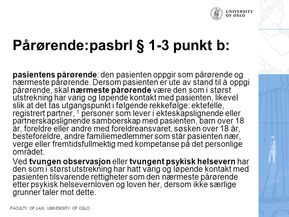 Pårørende:pasbrl § 1-3 punkt b: