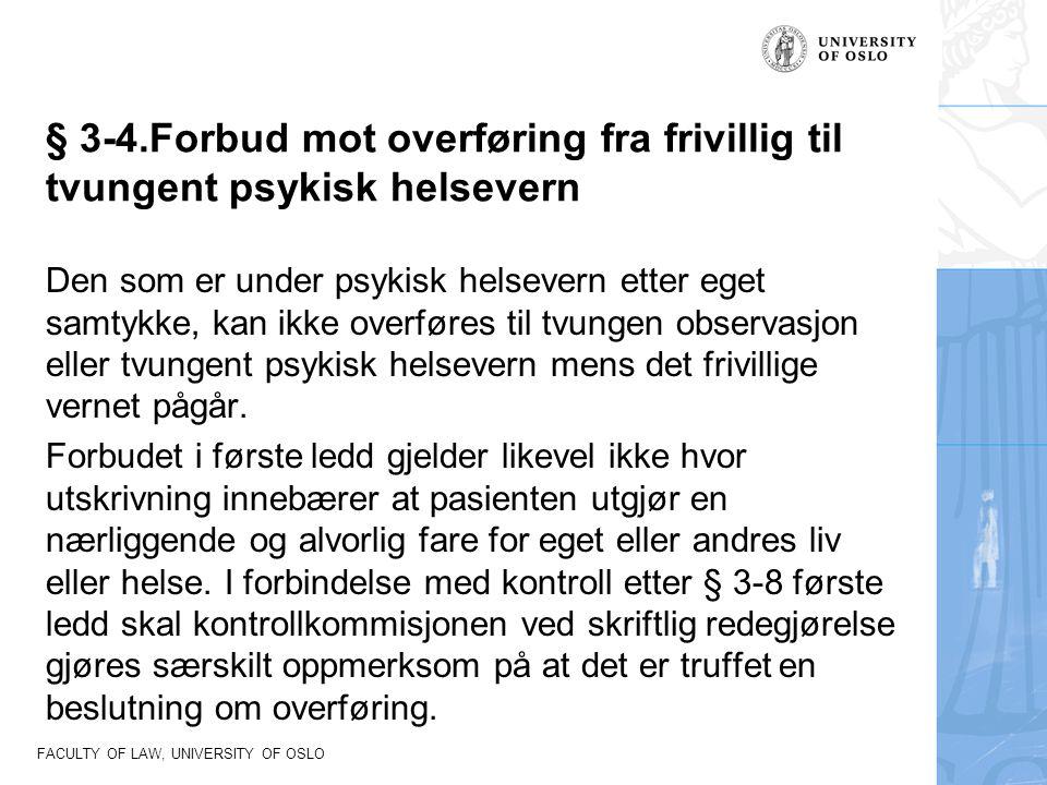 § 3-4.Forbud mot overføring fra frivillig til tvungent psykisk helsevern