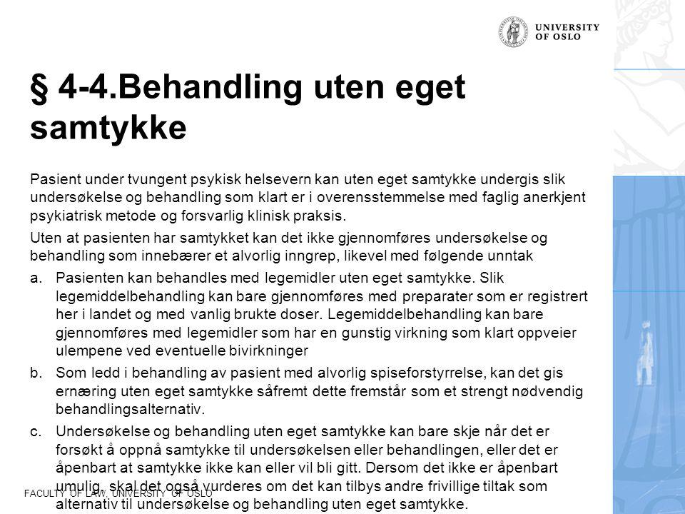 § 4-4.Behandling uten eget samtykke