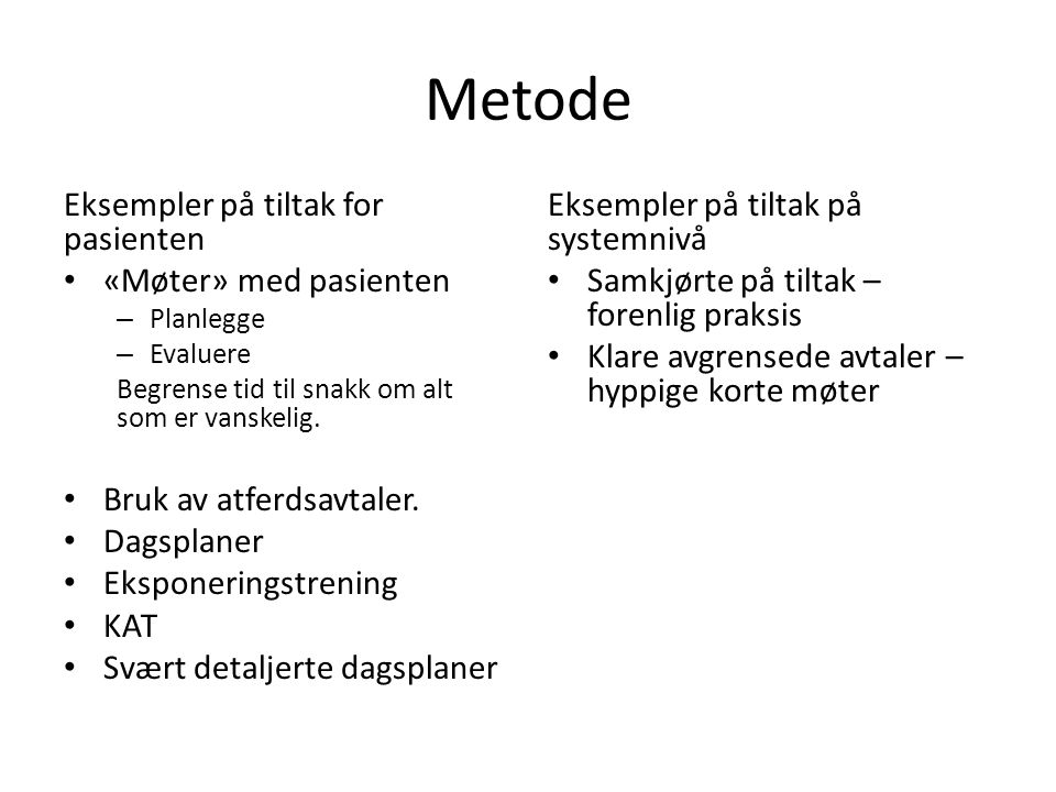 Metode Eksempler på tiltak for pasienten «Møter» med pasienten