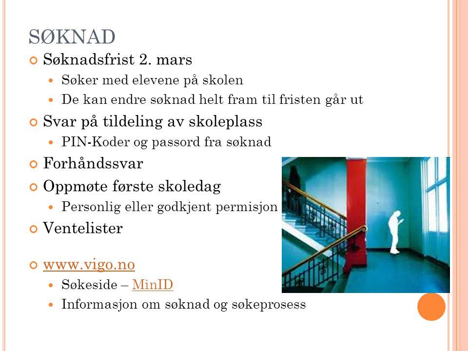 SØKNAD Søknadsfrist 2. mars Svar på tildeling av skoleplass