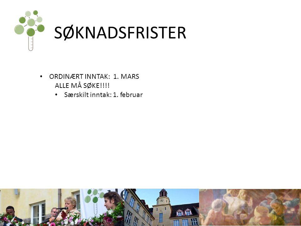 SØKNADSFRISTER ORDINÆRT INNTAK: 1. MARS ALLE MÅ SØKE!!!!