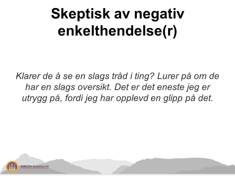 Skeptisk av negativ enkelthendelse(r)