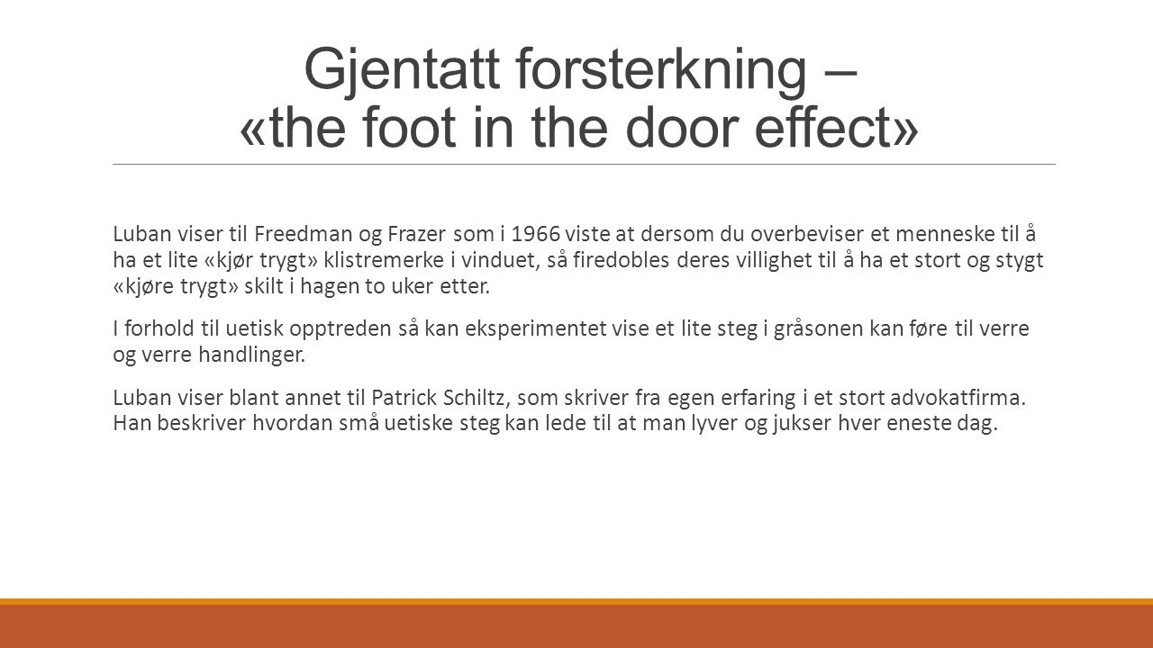 Gjentatt forsterkning – «the foot in the door effect»