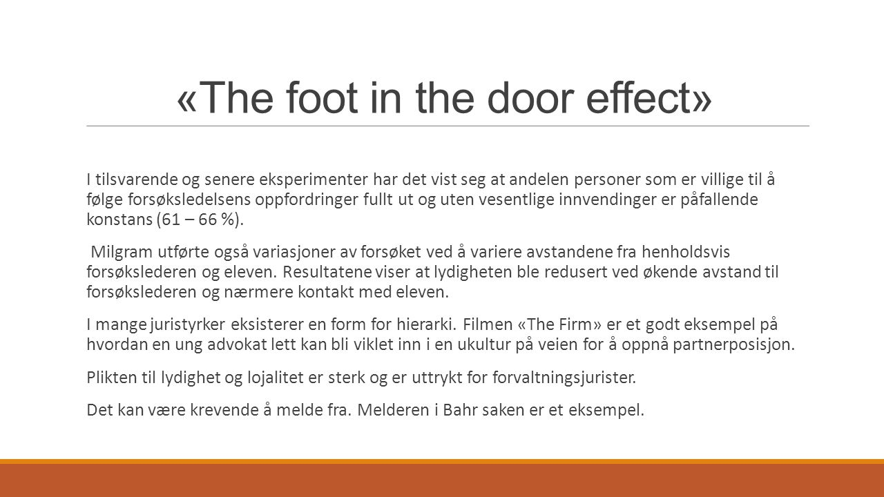 «The foot in the door effect»