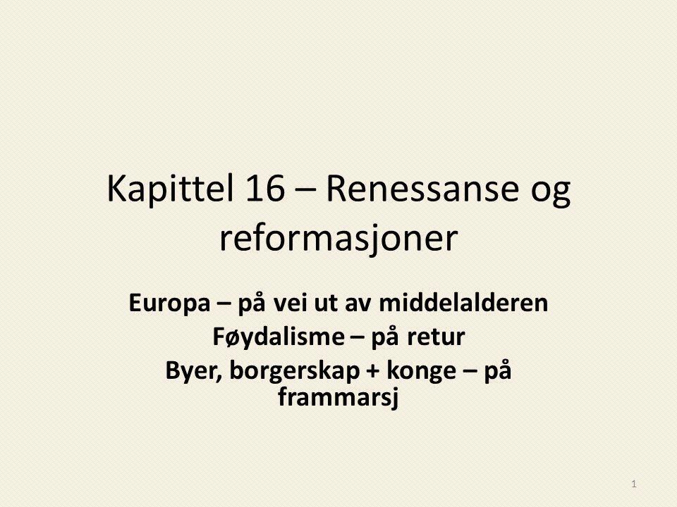 Kapittel 16 – Renessanse og reformasjoner